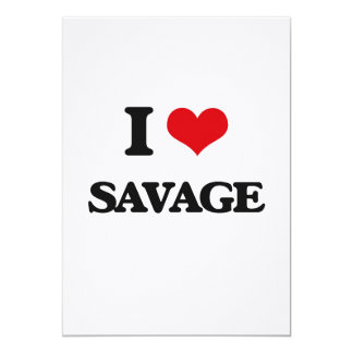 "I Love Savage 5"" X 7"" Invitation Card"