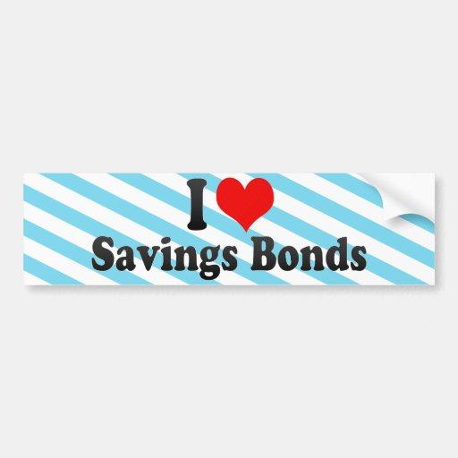 I Love Savings Bonds Bumper Sticker