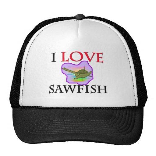 I Love Sawfish Trucker Hats