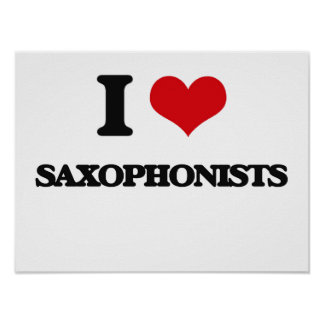 I love Saxophonists Poster