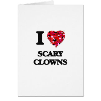 I love Scary Clowns Greeting Card