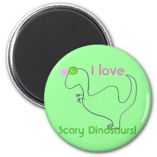 I love scary dinosaurs! 6 cm round magnet