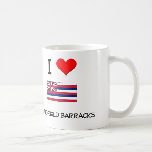 I Love SCHOFIELD BARRACKS Hawaii Mug