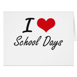 I Love School Days Big Greeting Card
