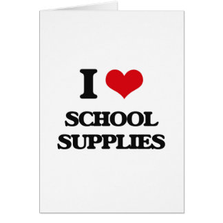 I Love School Supplies Greeting Card