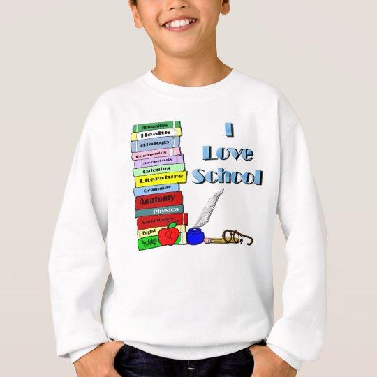 I Love School Sweatshirt