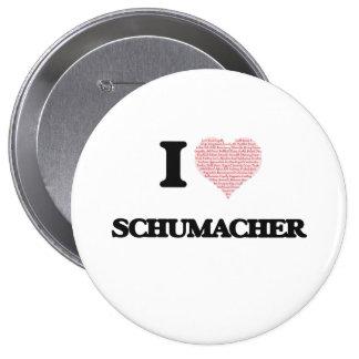 I Love Schumacher 10 Cm Round Badge