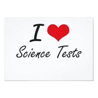 I love Science Tests 13 Cm X 18 Cm Invitation Card