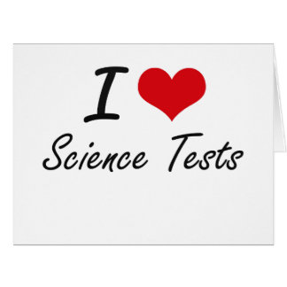 I love Science Tests Big Greeting Card