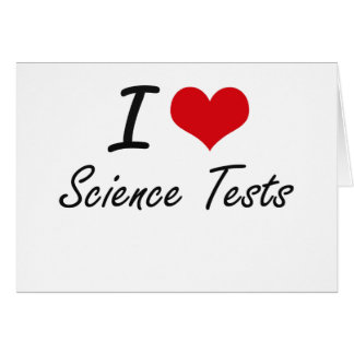 I love Science Tests Greeting Card