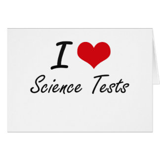 I love Science Tests Note Card