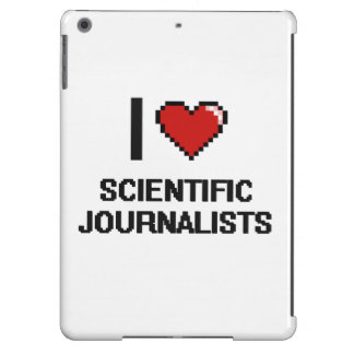 I love Scientific Journalists Case For iPad Air