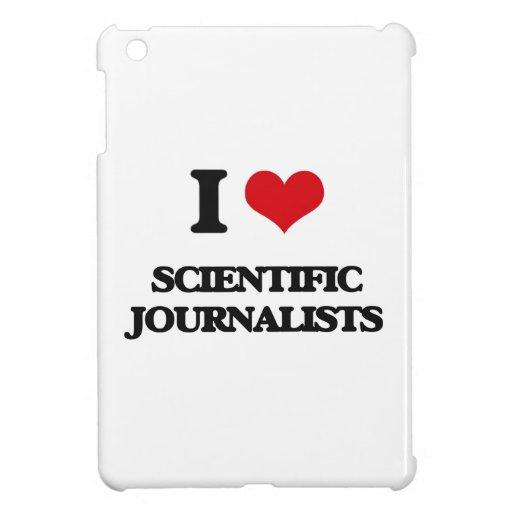 I love Scientific Journalists Cover For The iPad Mini
