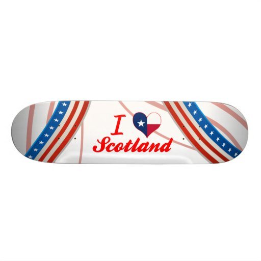 I Love Scotland, Texas Skateboard Deck