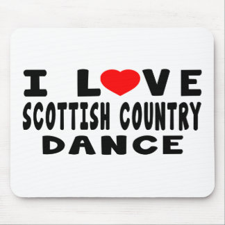 I Love Scottish Country Dancing Mouse Pad