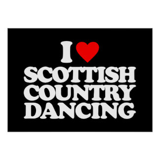 I LOVE SCOTTISH COUNTRY DANCING POSTER