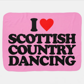 I LOVE SCOTTISH COUNTRY DANCING RECEIVING BLANKETS