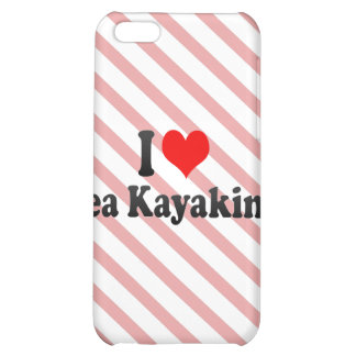 I love Sea Kayaking iPhone 5C Covers