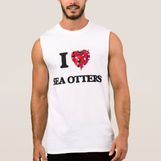 I love Sea Otters Sleeveless Tees