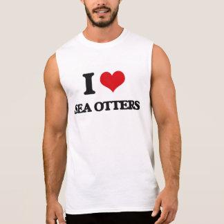 I love Sea Otters Sleeveless Shirt
