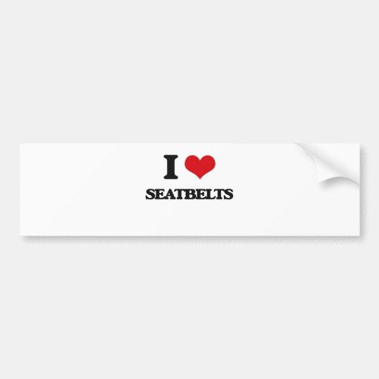 I Love Seatbelts Bumper Sticker