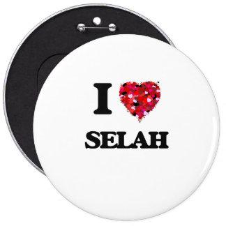 I Love Selah 6 Cm Round Badge