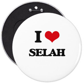 I Love Selah 6 Inch Round Button