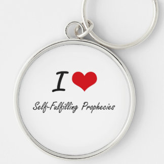 I Love Self-Fulfilling Prophecies Silver-Colored Round Key Ring