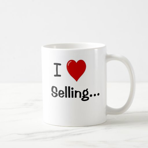 I Love Selling Funny Sales Slogan and Pitch Mugs