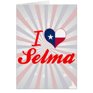 I Love Selma, Texas Greeting Card