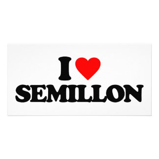 I LOVE SEMILLON PHOTO GREETING CARD