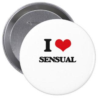 I Love Sensual 4 Inch Round Button