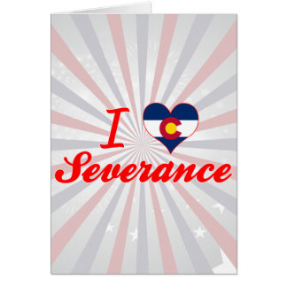 I Love Severance, Colorado Greeting Cards
