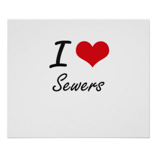 I Love Sewers Poster
