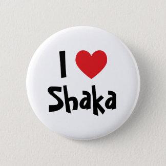 I Love Shaka 6 Cm Round Badge