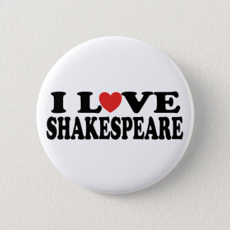 I Love Shakespeare Gift 6 Cm Round Badge