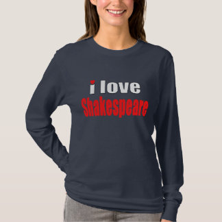 I Love Shakespeare T-Shirt