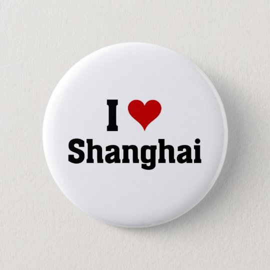 I love shanghai 6 cm round badge