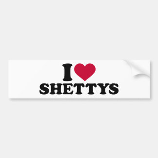 I love Shettys Bumper Sticker