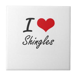 I Love Shingles Small Square Tile