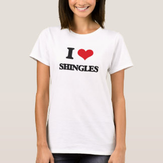 I Love Shingles T-Shirt