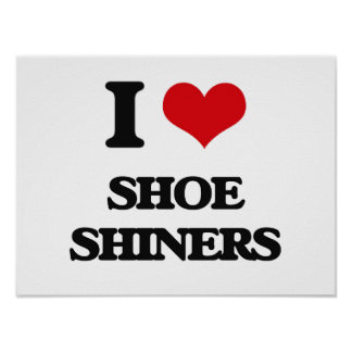 I Love Shoe Shiners Poster