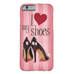 I love shoes barely there iPhone 6 case