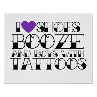 I love shoes booze and boys with tattoos posters