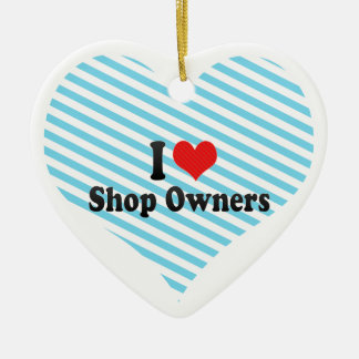 I Love Shop Owners Ceramic Heart Decoration