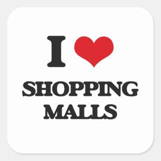 I Love Shopping Malls Square Sticker
