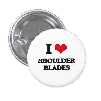 I love Shoulder Blades 1 Inch Round Button