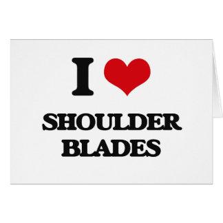 I love Shoulder Blades Greeting Card