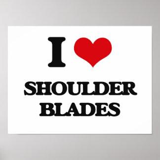 I love Shoulder Blades Poster