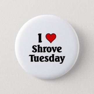 I love Shrove Tuesday 6 Cm Round Badge